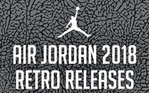 2018年AJ复刻鞋款发售时间表公布
