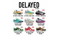 """别问,问就是等!Off-White™ x Nike 联名鞋款均""""惨遭""""发售延迟"""