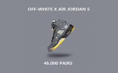 发售货量曝光!Off-White x Air  Jordan 5 原价入手不易