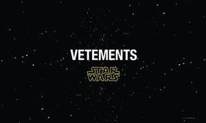 攜手《星球大戰》!VETEMENTS 發布全新聯乘企劃