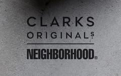 NEIGHBORHOOD x Clarks Originals 联名预告释出!即将正式登场