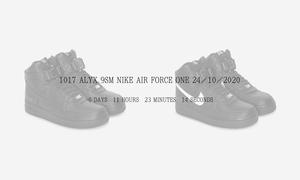 发售倒计时!炒卖价高达 8000 元的 1017 ALYX 9SM x Nike Air Force 1 即将发布!